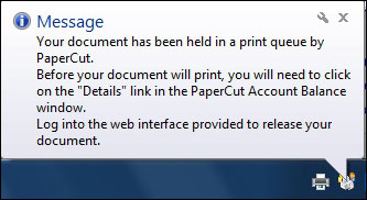 Image of the PaperCut popup window informing a user that his/her print job is being held in the print queue.